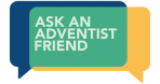 Ask an Adventist Friend